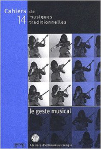 Jean During, Cahiers de musiques traditionnelles, 14 : Le geste musical